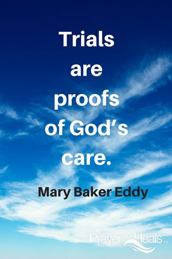 Trials are proofs of God's care - a quote by Mary Baker Eddy